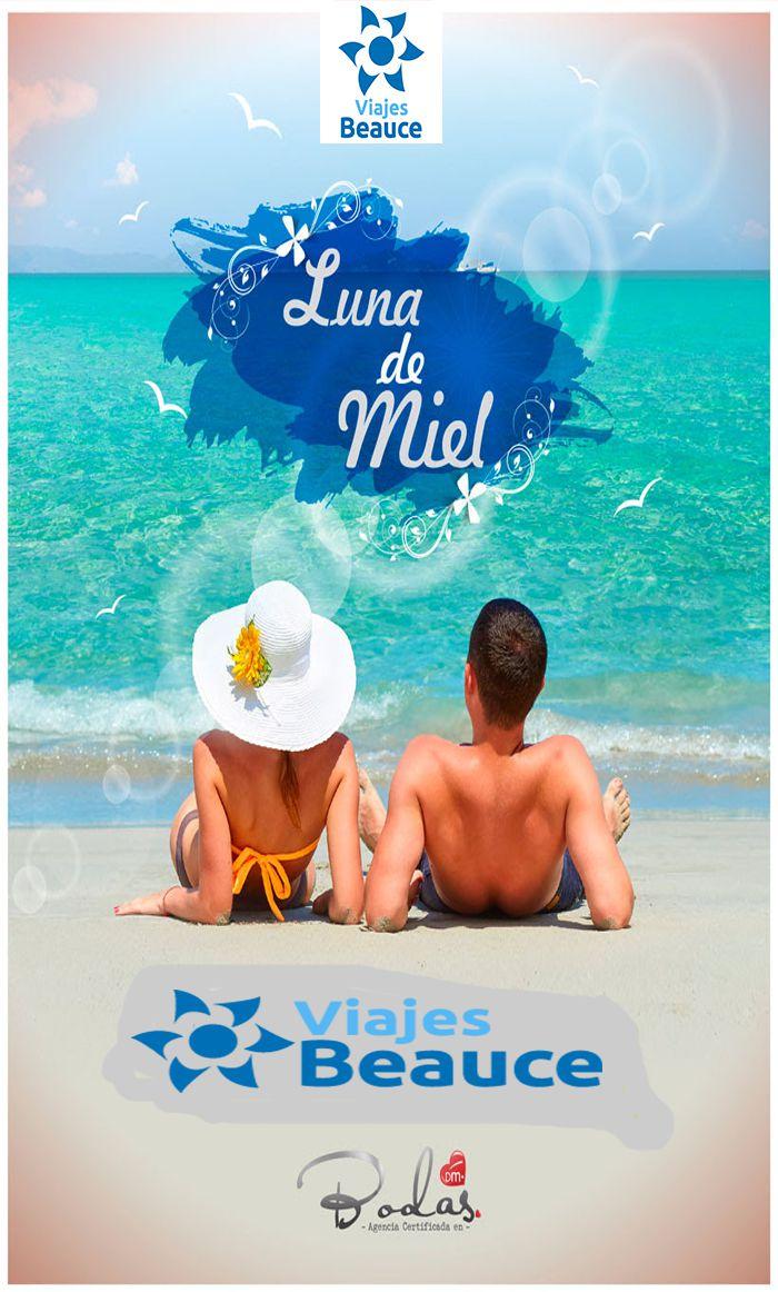 Disfruta de los mejore Paquete Luna de Miel que te ofrece Viajes BEAUCE..