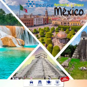 Te invitamos a que aproveche y conozca México con Viajes BEAUCE..