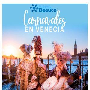 Carnavales en Venecia y solo te lo ofrece Viajes BEAUCE..