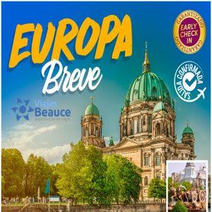 Visita ¡EUROPA BREVE! con Viajes BEAUCE.