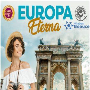 Vive la experiencia de disfrutar de un tour por ¡EUROPA ETERNA! con Viajes BEAUCE..