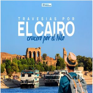 Vive la Travesías por el Cairo crucero por el Nilo… con Viajes BEAUCE.