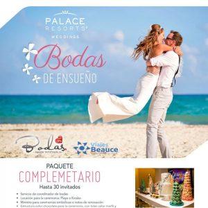 ¡Bodas de ensueño con Palace Resort! en compañía de tu agencia de Viajes BEAUCE.