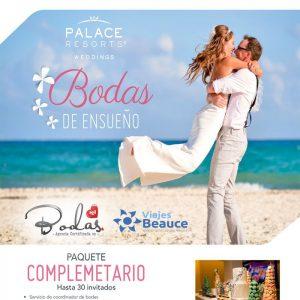 ¡Bodas de ensueño con Palace Resort! en compañía de Viajes BEAUCE.