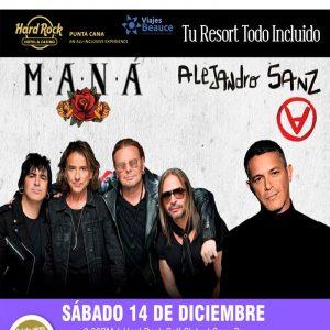 ¡Maná & Alejandro Sanz, juntos en Concierto! ¡Solo con Hard Rock Punta Cana,con Viajes BEAUCE.