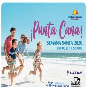 ¡Salidas CONFIRMADAS a Punta Cana! Semana Santa con Viajes BEAUCE.